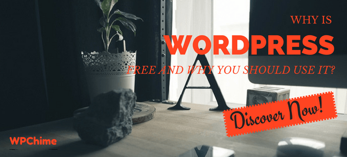 Why is WordPress free and why you should use it right now!