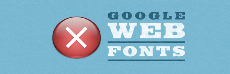 Best Plugin to remove Google Fonts from WordPress theme or blog