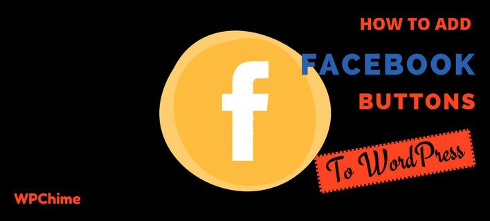 how to add Facebook buttons to WordPress blogs manually and with WordPress plugins