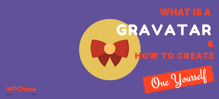 What Is A Gravatar, Its Benefits & How To Create It For Your Blog!